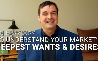 An Easy Way to Understand Your Market's Deepest Wants and Desires
